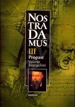Nostradamus III. Propast - Valerio Evangelisti