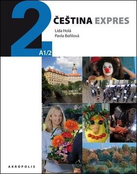 Čeština expres 2 (A1/2) + CD: ruština - Lída Holá; Pavla Bořilová