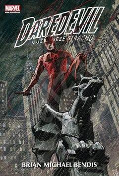 Daredevil 2: Muž beze strachu! - Brian Michael Bendis