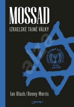 Mossad: Izraelské tajné války - Ian Black; Benny Morris