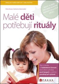 Malé děti potřebují rituály - Petra Kunze; Catharina Salamander