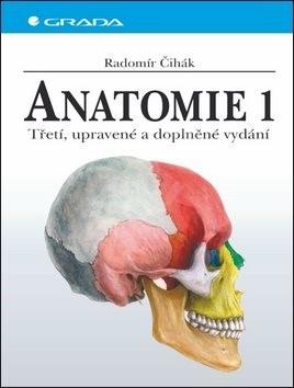Anatomie 1.: Třetí, upravené a doplněné vydání - Radomír Čihák