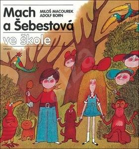 Mach a Šebestová ve škole - Miloš Macourek; Adolf Born