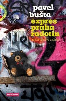 Expres Praha Radotín: adolescentovy zápisky - Pavel Bušta