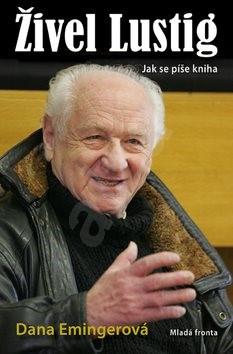 Živel Lustig: Jak se píše kniha aneb hoď sebou, ty bejku, už nemám moc času - Dana Emingerová