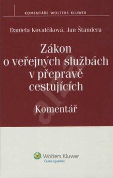 Zákon o veřejných službách v přepravě cestujících Komentář - Daniela Kovalčíková; Jan Štandera