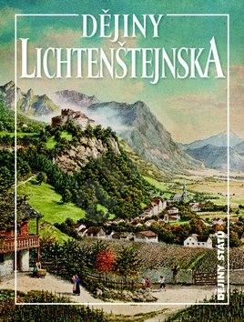 Dějiny Lichtenštejnska - Václav Horčička; Drahomír Suchánek; Jan Županič