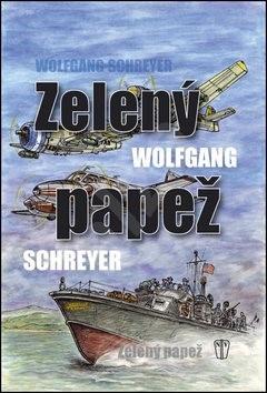 Zelený papež - Wolfgang Schreyer