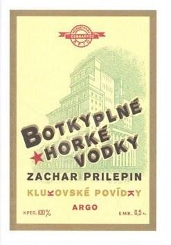 Botky plné horké vodky - Zachar Prilepin