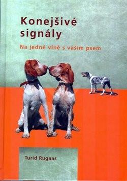 Konejšivé signály: Na jedné vlně s vaším psem - Turid Rugaas