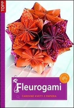 Fleurogami: čarovné kvety z papiera -