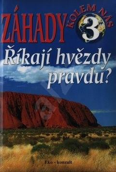 Záhady kolem nás 3 Říkají hvězdy  pravdu? - Ján Bienik