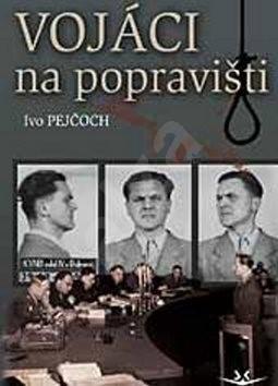 Vojáci na popravišti - Ivo Pejčoch