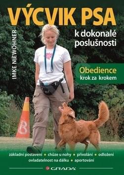 Výcvik psa k dokonalé poslušnosti: Obedience krok za krokem - Imke Niewöhner