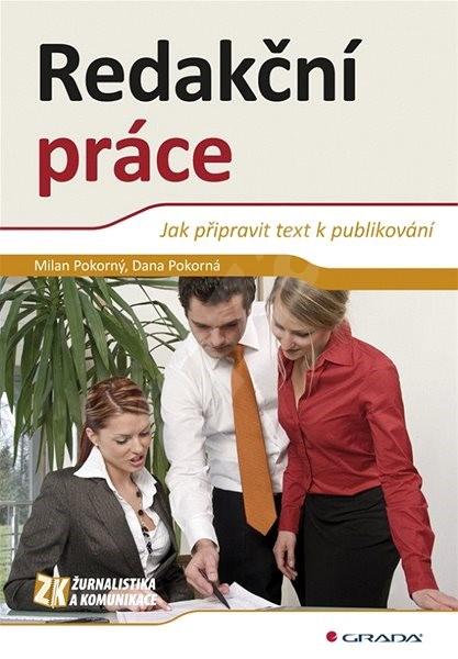 Redakční práce: Jak připravit text k publikování - Milan Pokorný; Dana Pokorná