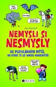 Nemysli si nesmysly - Guy Campbell