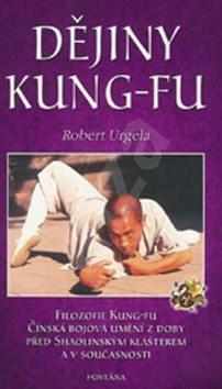 Dějiny Kung-Fu: Filozofie Kung-Fu, Čínská bojová umění z doby před Shaolinským klášterem a v sou - Robert Urgela