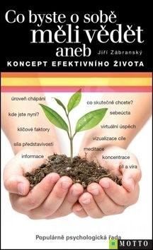 Co byste o sobě měli vědět: aneb Koncept efektivního života - Jiří Zábranský