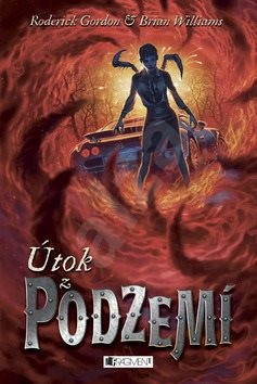Útok z Podzemí - Roderick Gordon; Brian Williams