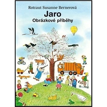 Jaro: Obrázkové příběhy - Rotraut Susanne Bernerová