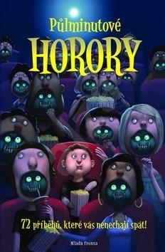 Půlminutové horory: 72 příběhů, které vás nenechají spát ! -