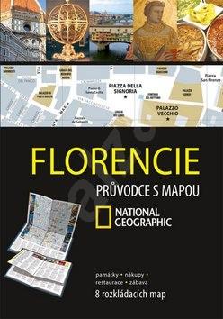 Florencie: Průvodce s mapou NG -