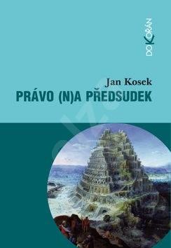 Právo (n)a předsudek - Jan Kosek