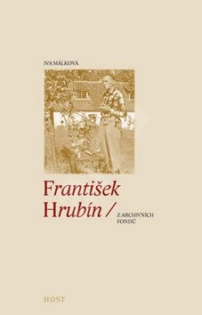 František Hrubín: z archivních fondů - Iva Málková