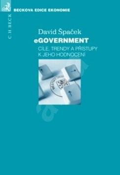 eGovernment: Cíle, trendy a přístupy k jeho hodnocení -