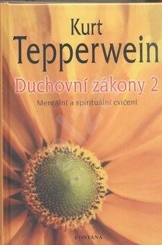 Duchovní zákony 2: Mentální a spirituální cvičení - Kurt Tepperwein