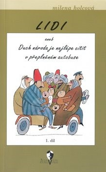 Lidi aneb Duch národa je nejlépe cítit v přeplněném autobuse: 1. díl - Milena Holcová; Adolf Born