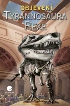 Objevení Tyrannosaura rexe - Douglas Dixon