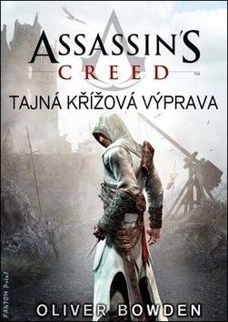 Assassin's Creed Tajná křížová výprava - Oliver Bowden