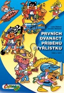 Prvních dvanáct příběhů Čtyřlístku: Z let 1969 až 1970 - Jaroslav Němeček; Ljuba Štíplová