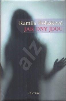 Jak dny jdou - Kamila Holásková