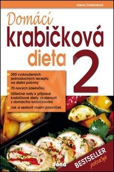 Domácí krabičková dieta 2: 300 vyzkoušených jednoduchých receptů na dietní pokrmy - Alena Doležalová