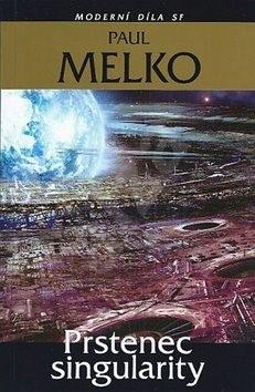 Prstenec singularity: Moderní díla SF - Paul Melko
