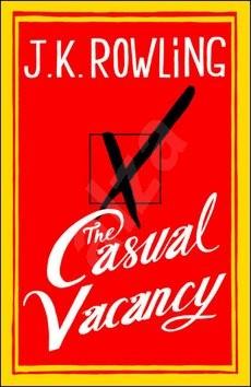 The Casual Vacancy - Joanne K. Rowlingová