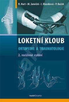 Loketní kloub: Ortopedie a traumatologie - Roman Hartl; Miloslav Janeček; Iva Klusáková; Petr Buček