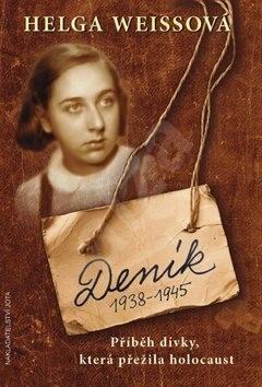 Deník 1938-1945: Příběh dívky, která přežila holocaust - Helga Weissová