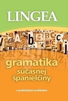Gramatika súčasnej španielčiny: s praktickými príkladmi -