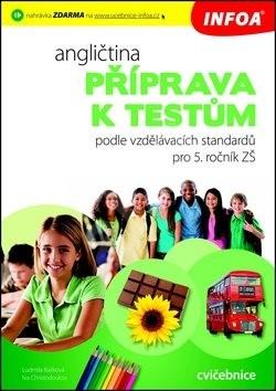 Angličtina Příprava k testům pro 5. ročník ZŠ: podle vzdělávacích standardů pro 5. ročník -