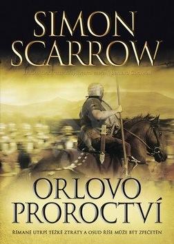 Orlovo proroctví - Simon Scarrow