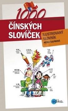 1000 čínských slovíček: ilustrovaný slovník - Petra Ťuplíková