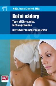 Kožní nádory: typy, příčiny vzniku, léčba a prevence - Ivana Krajsová