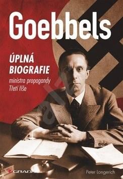 Goebbels: Úplná biografie říšského ministra propagandy - Peter Longerich