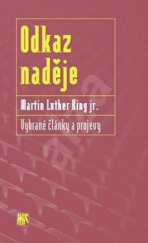 Odkaz naděje: Vybrané články a projevy - Martin Luther King jr.