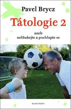 Tátologie 2: aneb nefňukejte a pochlapte se - Pavel Brycz