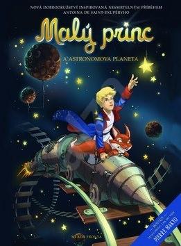 Malý princ a Astronomova planeta - Antoine de Saint-Exupery