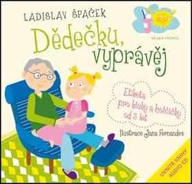 Dědečku, vyprávěj: Etiketa pro kluky a holčičky od tří let + CD - Ladislav Špaček